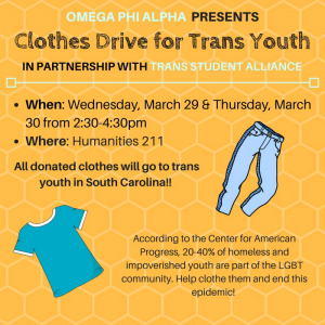 """an advertisement for the Omega Phi Alpha & Trans Student Alliance """"Clothes Drive for Trans Youth"""" event."""